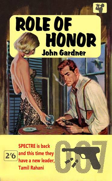 """Role of Honor by John Gardner - A fan made 007 cover (the U.S. spelling of """"Honour"""" is a giveaway)"""