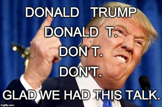 Donald Trump Don't