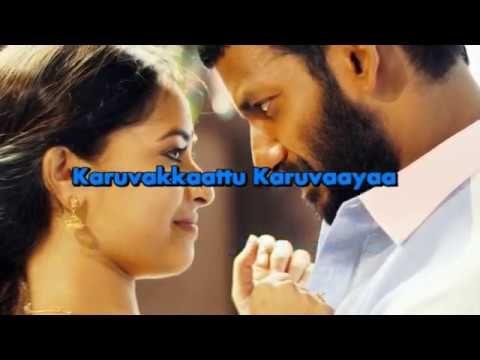 Karuvakaatu Karuvaaya Tamil Lyrics Maruthu Youtube Youtube Lyrics Videos