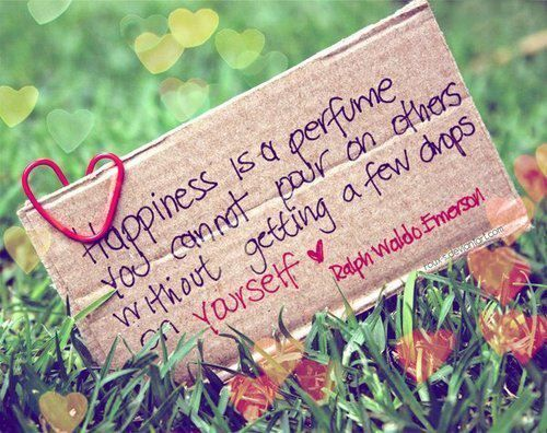 """""""Happiness is a perfume you cannot pour on others without getting a few drops on yourself."""" - Ralph Waldo Emerson"""