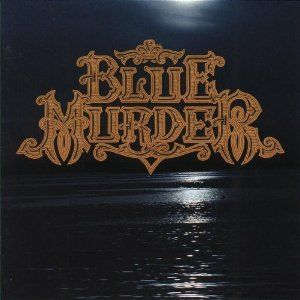 'Blue Murder': Without a doubt one of the best albums (yes, ALBUMS) from the late 1980s.