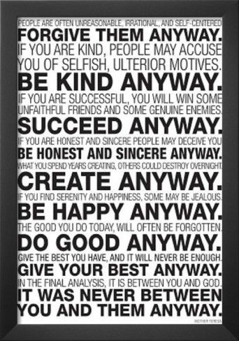 Google Image Result for http://imgc.allpostersimages.com/images/P-473-488-90/64/6481/TT36100Z/posters/mother-teresa-anyway-quote-poster.jpg