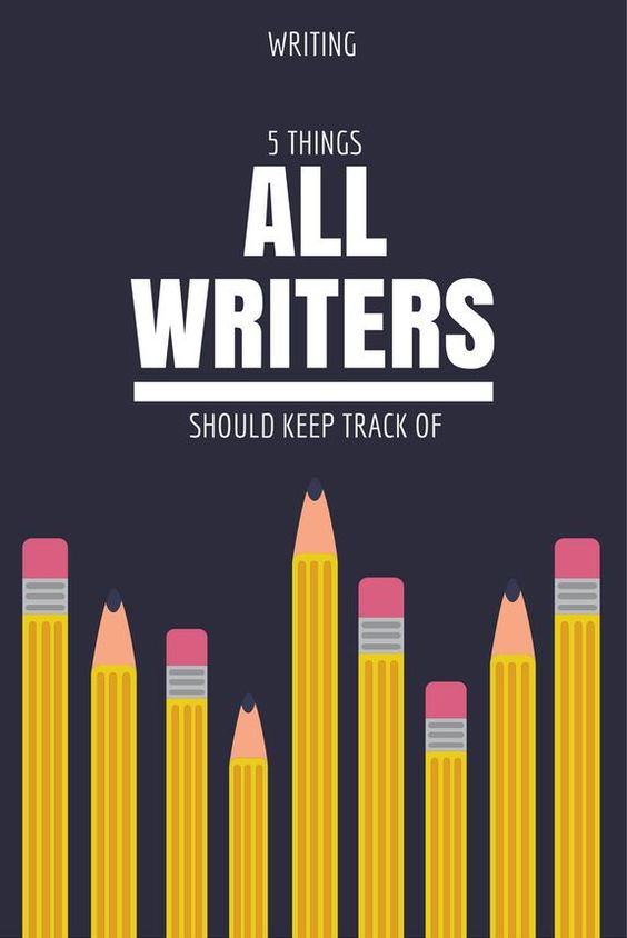 5 Things All Writers Should Keep Track Of #writing #writers #keepingtrack #tips