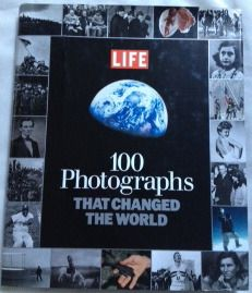 100 Photographs that Changed the World by LIFE | Books Worth Reading | Pinterest | The world ...