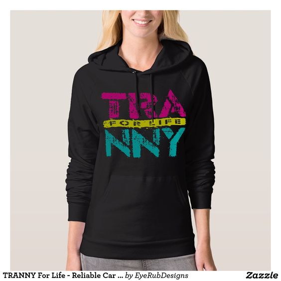 TRANNY For Life - Reliable Car Transmissions, Neon Hooded Sweatshirts for Automotive Enthusiasts, for Skilled Auto Mechanics and Technicians, for Transgender and Transsexual Rights Advocates and for Proud Social Justice Warriors of Gender Equality Movement - #automotive #lgbt #transmission #tranny #mechanic #ladyboy #carengine #shemale #autorepair #tgirls #carmechanic #transsexual #carrepair #transgender #genderidentity