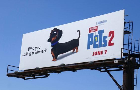 The Secret Life Of Pets 2 Who You Calling A Wiener Billboard Wilshire Boulevard Secret Life Of Pets Secret Life Pets