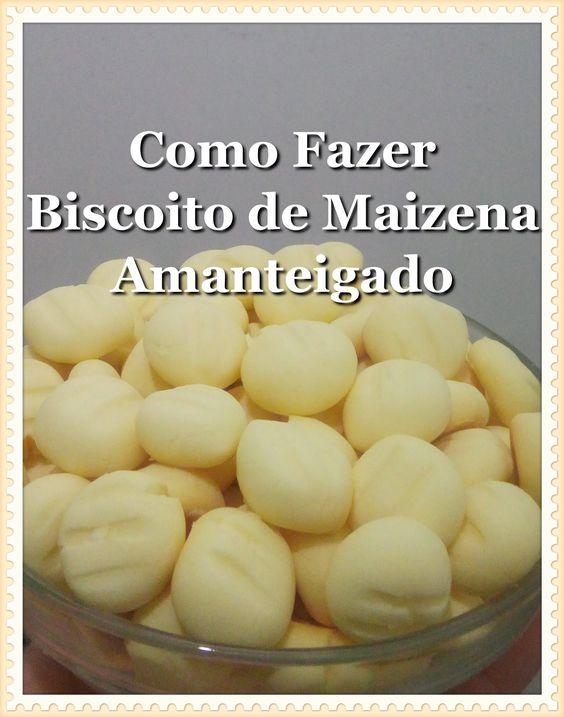 DIY - Como Fazer Biscoito de Maizena Amanteigado com Leite Condensado ca...