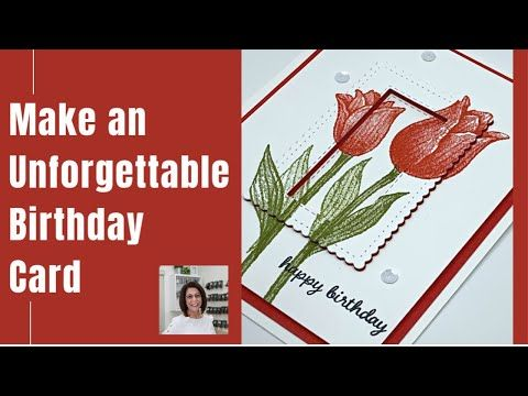 19 How To Make An Unforgettable Handmade Birthday Card Youtube Birthday Cards Card Making Video Tutorials Tulips Card
