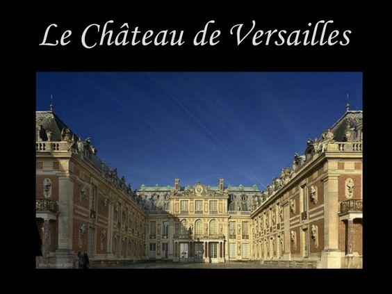 le-chteau-de-versailles by Jennifer Boyer-Switala via Slideshare