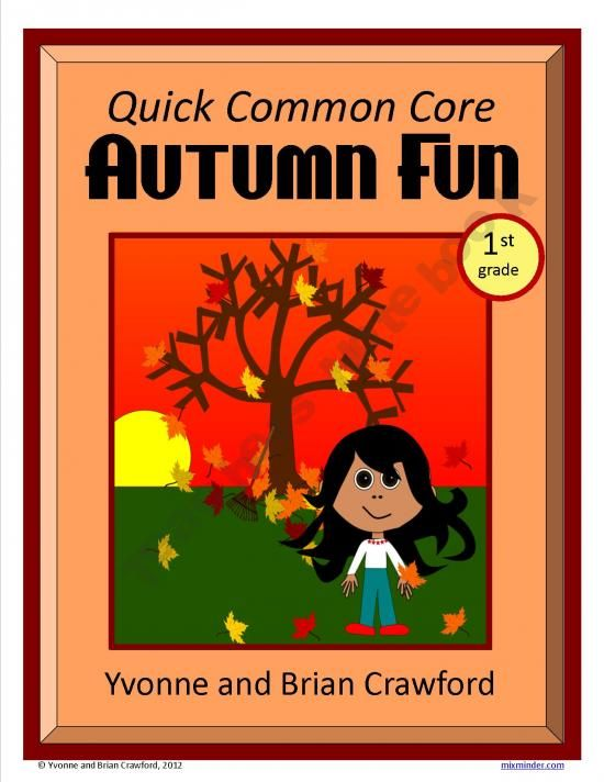 For 1st grade - Autumn Fun Quick Common Coreis a packet of ten different math worksheets featuring an autumn theme.