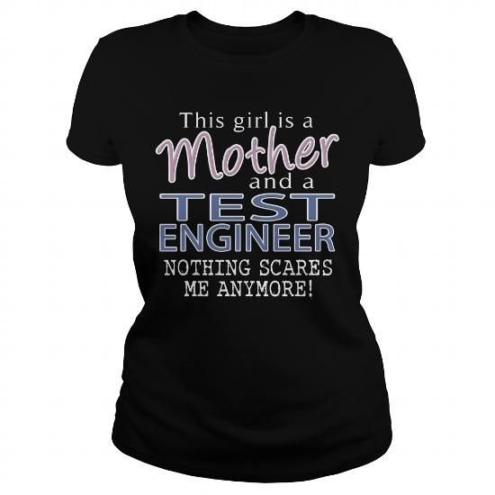 TEST ENGINEER AND THIS GIRL IS A MOTHER NOTHING SCARES T-Shirts, Hoodies, Sweatshirts, Tee Shirts (22.99$ ==► Shopping Now!)