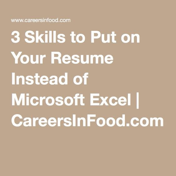 3 Skills to Put on Your Resume Instead of Microsoft Excel - good skills to put in a resume