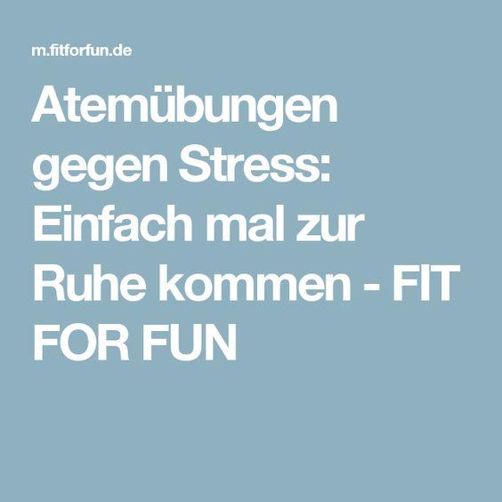 Atemübungen gegen Stress:  Einfach mal zur Ruhe kommen - FIT FOR FUN