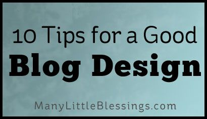 10 Tips for Good Blog Design
