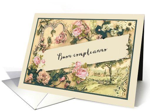 Happy Birthday in Italian nostalgic vintage roses card – Happy Birthday Greetings in Italian