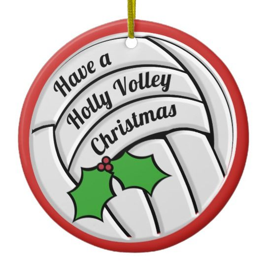 Holly Volley Christmas Volleyball Ceramic Ornament Zazzle Com Volleyball Team Gifts Funny Volleyball Shirts Volleyball Christmas Gifts