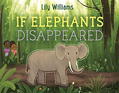 If Elephants Disappeared If Animals Disappeared By Lily W With
