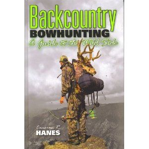 Backcountry Bowhunting: A Guide to the Wild Side (Hardcover) http://www.amazon.com/dp/0977883701/?tag=dismp4pla-20