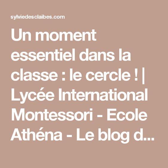 Un moment essentiel dans la classe : le cercle ! | Lycée International Montessori - Ecole Athéna - Le blog de Sylvie d'Esclaibes.