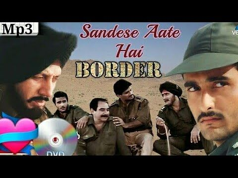 Sandese Aate Hai Ke Ghar Kab Aaoge Mp3 Song By Sonu Nigam From The Movie Border 1997 Youtube Sonu Nigam Evergreen Songs Mp3 Song