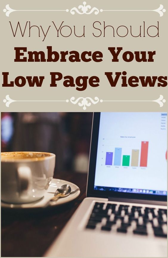 As a blogger it can be frustrating to see low page views month after month, but here are a few reasons for you to embrace your low page views while you grow.