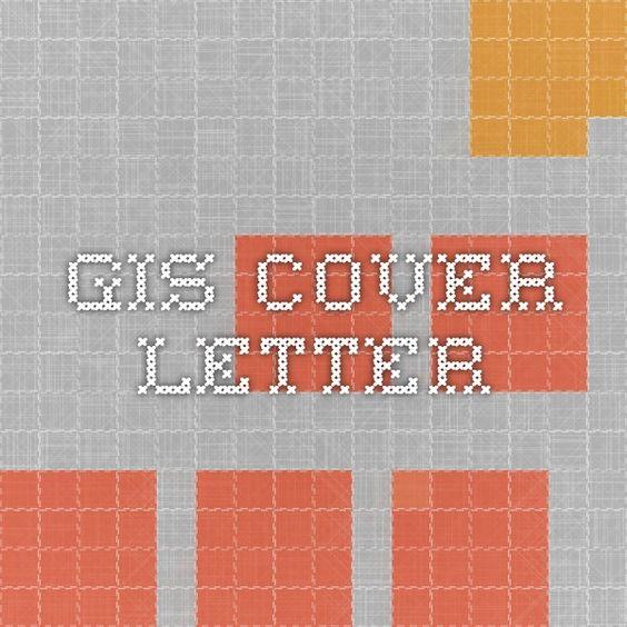GIS Cover Letter Career Aspirations Pinterest Letter sample - gis specialist sample resume