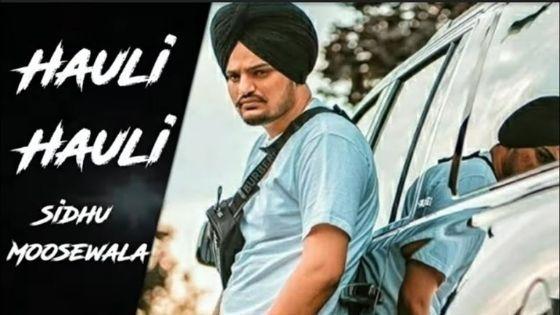 Hauli Hauli Lyrics Sidhu Moose Wala Lyrics Songs Malton
