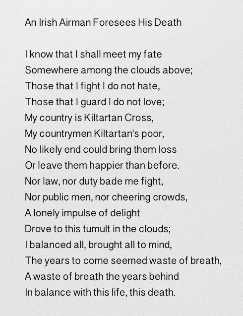 an irish airman forsees his death An irish airman foresees his death is a poem about the pointlessness of war written by nobel prize winner wb yeats.