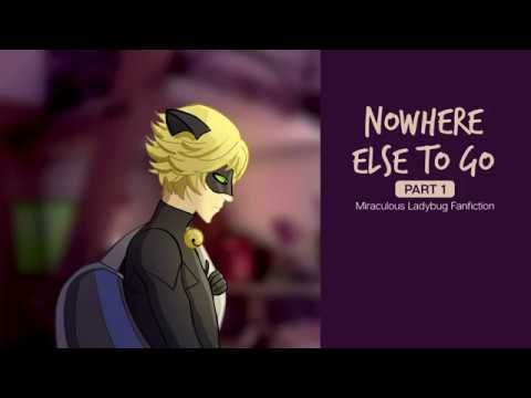 Nowhere Else To Go Chapter 1 12 Miraculous Ladybug Fanfiction