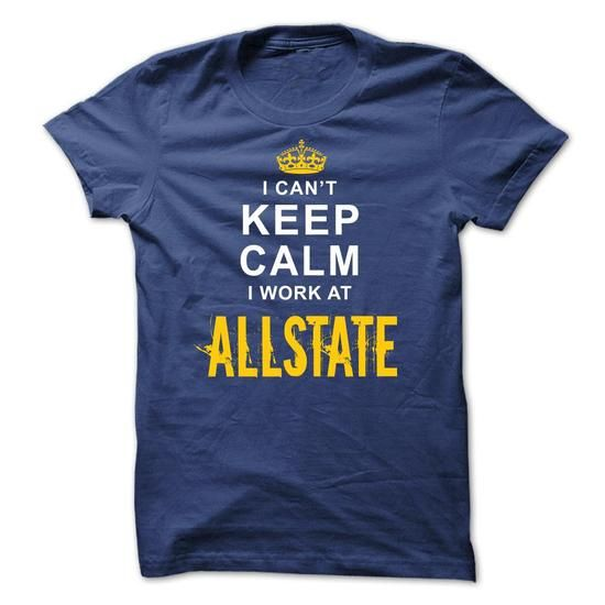 Keep calm I work at Allstate - #sister gift #gift table. BUY NOW => https://www.sunfrog.com/Funny/Keep-calm-I-work-at-Allstate-RoyalBlue-3773829-Guys.html?id=60505