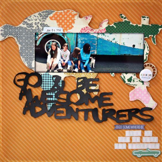 Go & Be Awesome Adventurers - Scrapbook.com