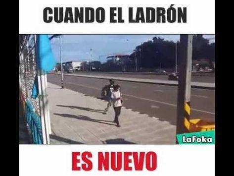 Cuando El Ladron Es Nuevo La Foka Youtube Memes Graciosos Chiste Meme Fotos De Humor