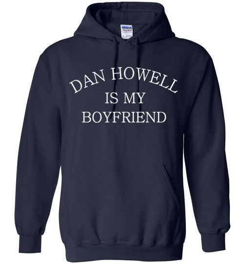 Dan Howell is my Boyfriend Hoodie Generous fit. Soft, sturdy, easy to move around in, all the while looking good. Air Jet Spun Yarn. Double-needle stitching. Set-in sleeves. 1x1 Athletic Rib with Lycr