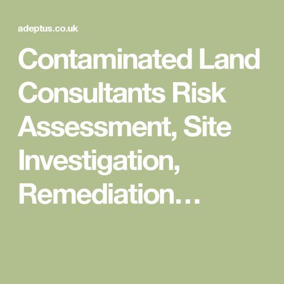 http\/\/adeptusuk\/ Contaminated Land Remediation Contaminated - risk assessment report