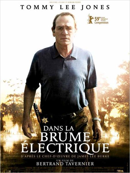 Dans la brume électrique : affiche Bertrand Tavernier, Tommy Lee Jones as Dave Robicheaux