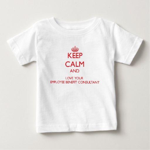 Keep Calm and Love your Employee Benefit Consultan T Shirt, Hoodie Sweatshirt