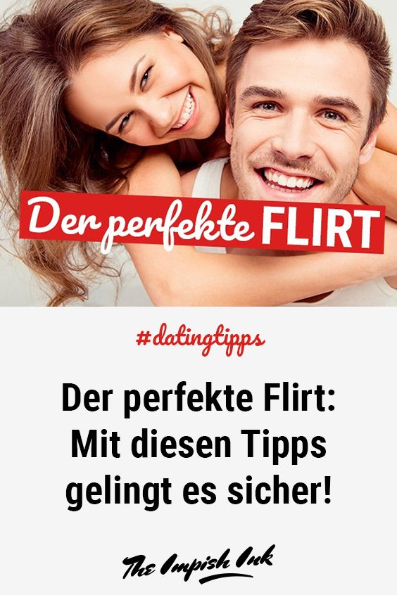 das perfekte flirten)