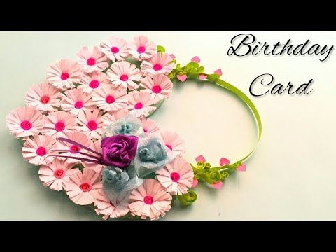 Unique Idea Beautiful Paper Quilling Birthday Greeting Card Tutorial Diy Birthday Card I Quilling Birthday Cards Paper Birthday Cards Creative Birthday Cards