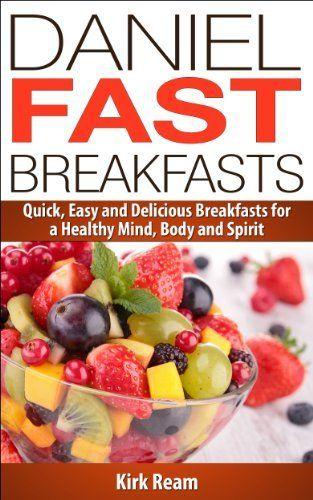 Daniel Fast Breakfasts (Daniel Fast Fitness) by Kirk Ream, http://www.amazon.com/dp/B00HSPHGFC/ref=cm_sw_r_pi_dp_pIg1sb1MSYHE0