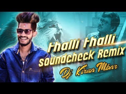 Thalli Thalli Naa Chitti Thalli Soundcheck Dj Kiran Mbnr Youtube New Dj Song Dj Remix Songs Dj Songs