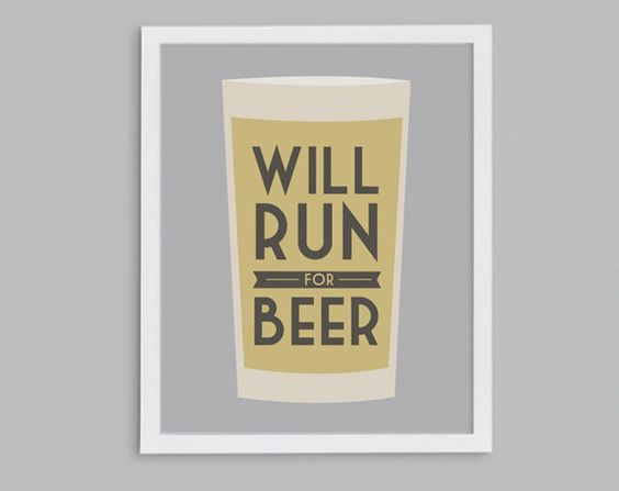 Run for Beer - 8x10 - Retro Typography Running or Beer Quote Print. $15.00, via Etsy.: