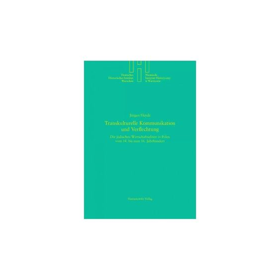 Transkulturelle Kommunikation Und Verfle ( Deutschen Historischen Instituts Warschau Quellen Und