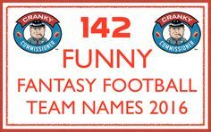 142 Funny Fantasy Football Team Names 2016 — Don't take a knee when it comes to naming your fantasy football team with this hard-hitting collection.