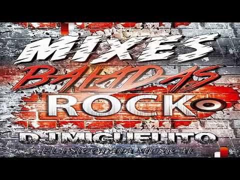 Mix Baladas Rock En Espanol Lo Mejor De La Musica Rock