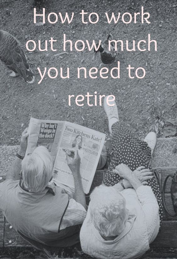 Determining How Much You Need to Retire | How to work out, Dads and How to work