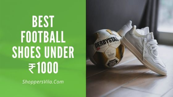 Top 10 Best Football Shoes Under ₹1000