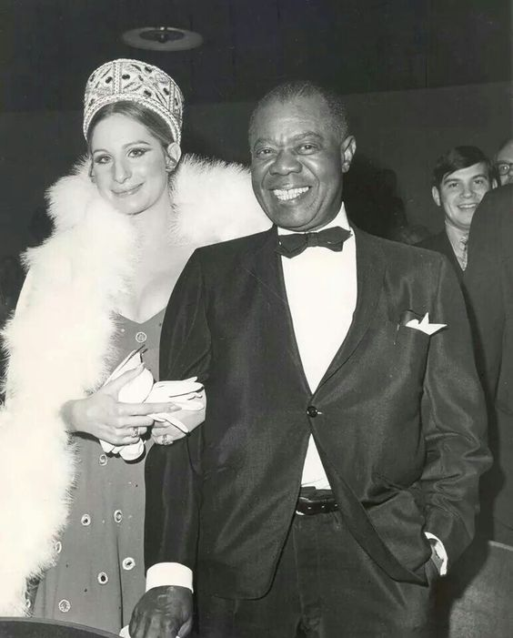 Louis Armstrong and Barbara Streisand...