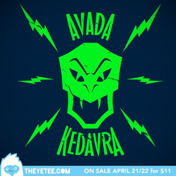 """""""Avada Kedavra!"""" Yetee.com Radness.  Artist Blair J.Campbell on his design:  """"The idea behind this shirt is based on the questions, """"What would the punks and hipsters in the world of a certain young wizard wear? What would the rebellious folks wear to buck the trends and piss off the folks in authority?""""  They'd emblazon their bodies with a few unspeakable things, that's what!"""""""