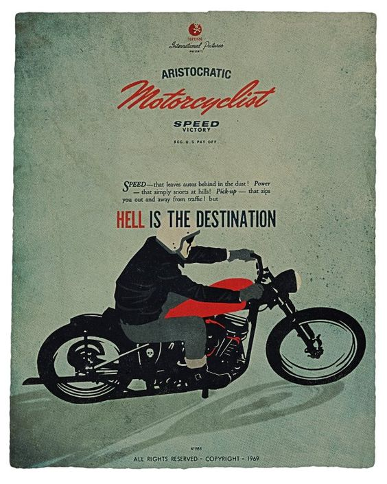 Hell+is+the+destination.jpg (620×775): Motorbikes Poster, Motorbike Posters, Motorcycles Posters, Cars Motorcycles, Illustration Motorcycles, Aristocratic Motorcycle, Carteles Motorcycles, Motorcycle Posters
