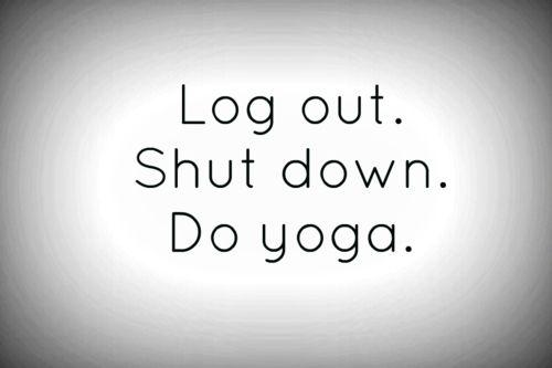 Do yoga.: